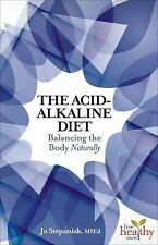 Live Healthy Now: The Acid-Alkaline Diet : Balancing the Body Naturally WT73559