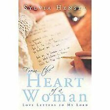 From the Heart of A Woman : Love Letters to My Lord by Sylvia Hensel (2011,...