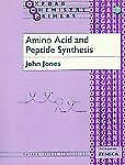 Amino Acid and Peptide Synthesis (Oxford Chemistry Primers, No 7)