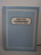 CREATIVE HOMEMAKING FOR HAPPY LIVING - RELIEF SOCIETY HOMEMAKING BOOKLET