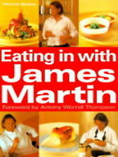 James Martin, Antony Worrall Thompson Eating in with James Martin Very Good Book