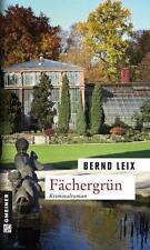 Fächergrün von Bernd Leix (2012, Taschenbuch)  170109