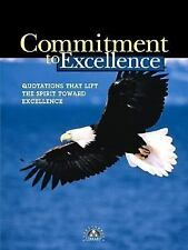 Commitment to Excellence: Quotations That Lift the Spirit Toward Excellence (Lit