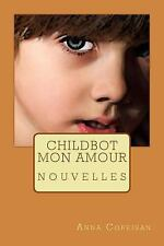 Childbot Mon Amour by Anna Coreisan (2015, Paperback)
