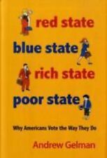 Red State, Blue State, Rich State, Poor State: Why Americans Vote the Way They D