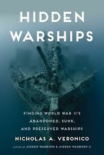 """""""NEW"""" Hidden Warships: Finding World War II's Abandoned, Sunk, and Preserved..."""