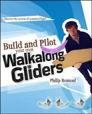 Build and Pilot Your Own Walkalong Gliders Build Your Own