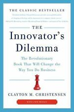 The Innovator's Dilemma : The Revolutionary Book That Will Change the Way You...