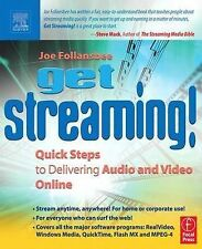 Get Streaming!: Quick Steps to Delivering Audio and Video Online (Hands-On Guid