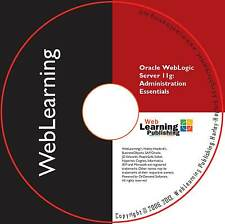 Oracle WebLogic Server 11g Administration Essentials  Self-Study Training Guide