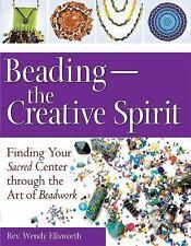 BeadingThe Creative Spirit: Finding Your Sacred Center through the Art-ExLibrary