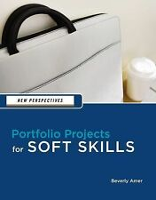 New Perspectives Ser.: Portfolio Projects for Soft Skills by Beverly Amer...
