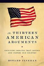 The Thirteen American Arguments: Enduring Debates That Define and Insp-ExLibrary