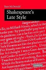 Shakespeare's Late Style by Russ McDonald (2006, Hardcover)