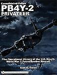 Consolidated-Vultee PB4Y-2 Privateer: The Operational History Of The U.s. Navy's