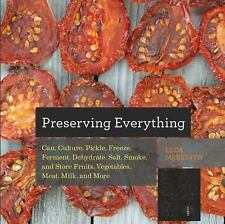 Countryman Know How: Preserving Everything : Can, Culture, Pickle, Freeze,...