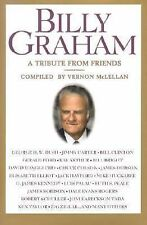 Billy Graham : A Tribute from Friends by Vernon McLellan 2002 Hardcover