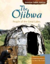The Ojibwa: People of the Great Lakes (American Indian Nations)-ExLibrary