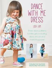 Dance with Me Dress: Three Dress Patterns for Little Girls Including Dress, Smoc