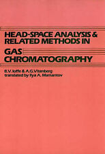Head-Space Analysis and Related Methods in Gas Chromatography by Ioffe, B. V.,