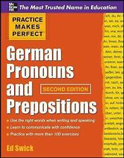 Practice Makes Perfect German Pronouns and Prepositions, Second Edition (Practi