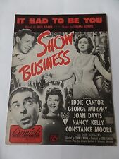 1939 It Had To Be You Gus Kahn Isham Jones Show Business Sheet Music Cantor Etc.