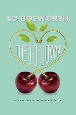 The Lo-Down by Lo Bosworth (2011, Paperback)