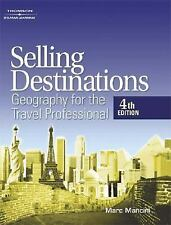 Selling Destinations : Geography for the Travel Professional by Marc Mancini
