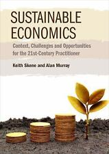 Sustainable Economics: Context, Challenges and Opportunities for the 21st Centur