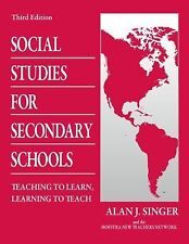 Social Studies for Secondary Schools : Teaching to Learn, Learning to Teach...