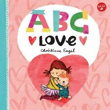 ABC Love: An endearing twist on learning your ABCs!, Engel, Christiane, New Book