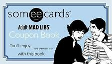 Someecards: Adult Mad Libs by Jay Perrone and Walter Burns (2014, Paperback)