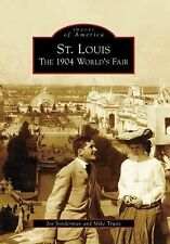 Images of America Ser.: St. Louis : The 1904 World's Fair by Mike Truax and...