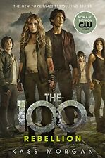 Rebellion (The 100)  by Kass Morgan(Paperback)
