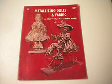 Vintage 1968, Metallizing Dolls & Fabric Craft & How To Book by Aleene, B3