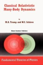Classical Relativistic Many-Body Dynamics (Fundamental Theories of Physics), M.A