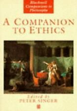 Blackwell Companions to Philosophy: A Companion to Ethics 4 by Peter Singer...
