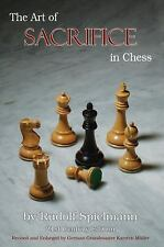 The Art of Sacrifice in Chess by Rudolf Spielmann (2015, Paperback)
