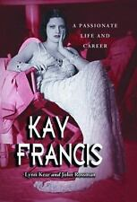 Kay Francis: A Passionate Life and Career-ExLibrary