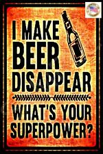 MAKE BEER DISAPPEAR METAL SIGN 8X12 FUNNY BAR HOME BREW MAN CAVE HAPPY HOUR