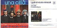 I GATTI DI VICOLO MIRACOLI UNA CITTA' / IN CADUTA LIBERA SIGLA TV 45 GIRI 1977