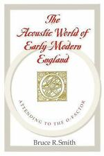 The Acoustic World of Early Modern England : Attending to the O-Factor by...