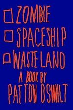 Zombie Spaceship Wasteland: A Book by Patton Oswalt-ExLibrary
