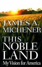 This Noble Land:: My Vision for America, Michener, James A., Good Book