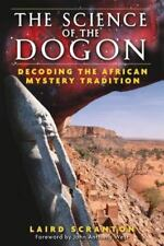 The Science of the Dogon : Decoding the African Mystery Tradition by Laird...