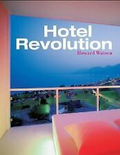 Hotel Revolution: 21st Century Hotel Design (Interior Angles) by Watson, Howard
