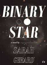 Binary Star by Sarah Gerard (2015, Paperback)