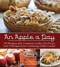 An Apple A Day: 365 Recipes with Creative Crafts, Fun Facts, and 12 Recipes from