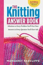 The Knitting Answer Book, 2nd Edition: Solutions to Every Problem You'll Ever Fa