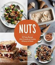 Nuts : 50 Tasty Recipes, from Crunchy to Creamy and Savory to Sweet (Hardcover)